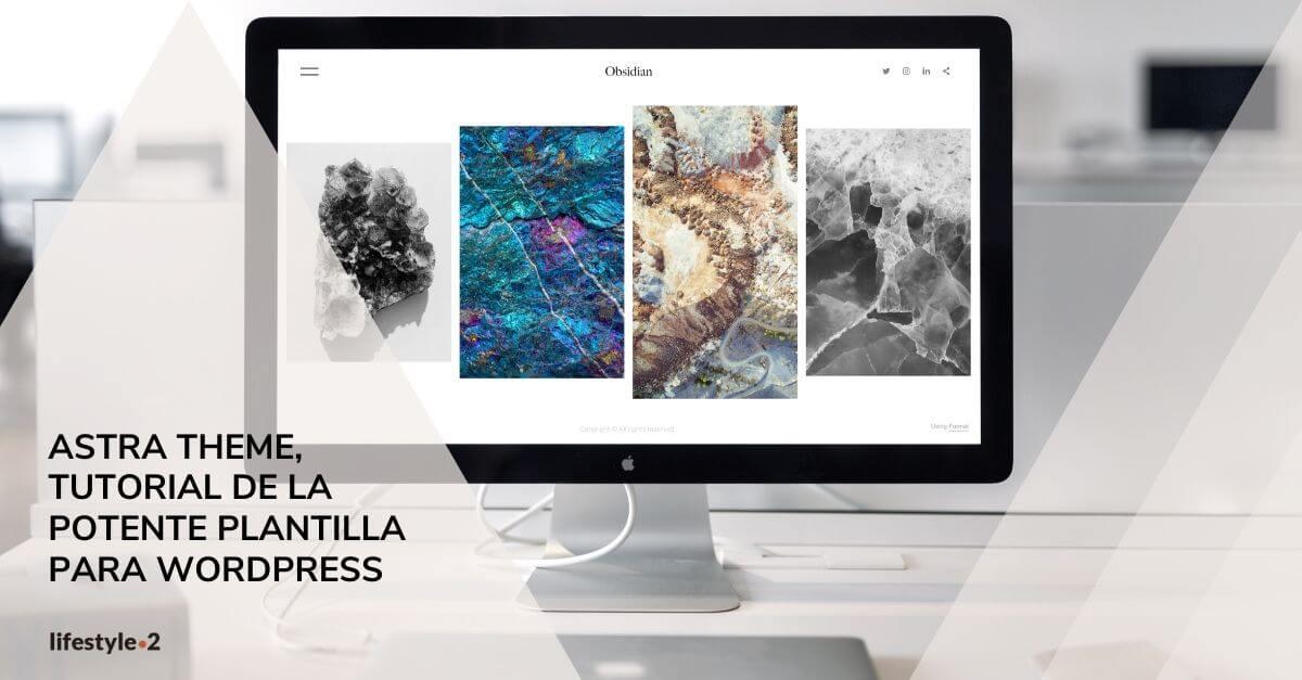 Astra Theme, tutorial de la potente plantilla para WordPress